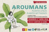 Café des sciences : Aroumans, plantes utiles plantes mythiques