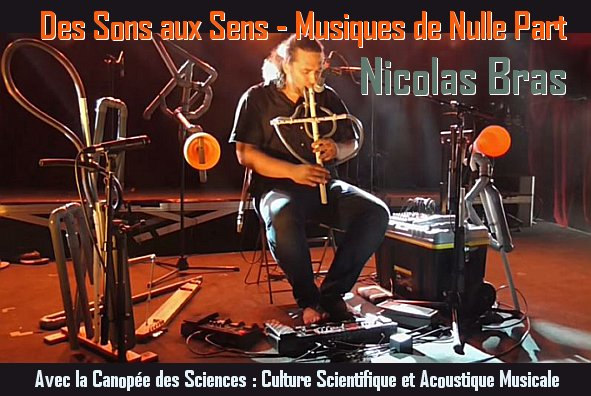 Des Sons aux Sens : Nicolas Bras