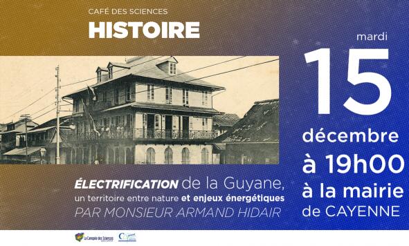 Café des Sciences – Histoire de l'électrification en Guyane