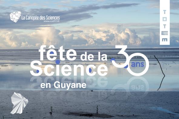 Fête de la science en Guyane – 30 ans
