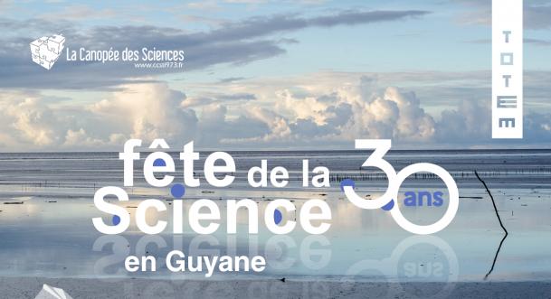 Fête de la science en Guyane - 30 ans